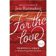 For the Love by Hatmaker, Jen, 9781400207572