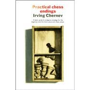 Practical Chess Endings by Chernev, Irving, 9781501117572
