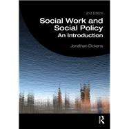Social Work and Social Policy: An Introduction by Dickens; Jonathan, 9781138017573