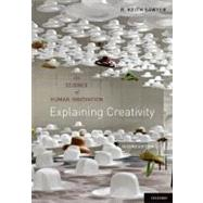 Explaining Creativity The Science of Human Innovation by Sawyer, R. Keith, 9780199737574