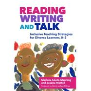 Reading, Writing, and Talk by Souto-manning, Mariana; Martell, Jessica, 9780807757574