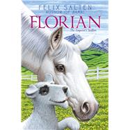 Florian The Emperor's Stallion by Salten, Felix; Posselt, Erich; Kraike, Michel, 9781442487574