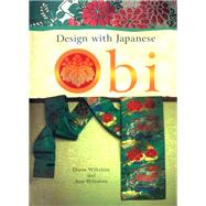 Design With Japanese Obi by Wiltshire, Diane; Wiltshire, Ann, 9780804847575