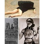 The Original Copy: Photography of Sculpture, 1839 to Today by Marcoci, Roxana, 9780870707575