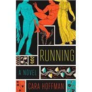 Running A Novel by Hoffman, Cara, 9781476757575