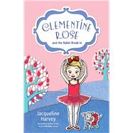 Clementine Rose and the Ballet Break-in by Harvey, Jacqueline, 9781742757575