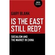 Is the East Still Red? by Blank, Gary, 9781780997575