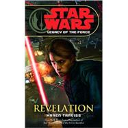 Revelation: Star Wars Legends (Legacy of the Force) by TRAVISS, KAREN, 9780345477576