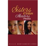 Sisters in Scripture: Mentors in Womanhood by Montgomery Cook, Billie, 9780817017576