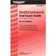 Instrument Oral Exam Guide : The Comprehensive Guide to Prepare You for the FAA Oral Exam by Unknown, 9781560277576