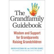 The Grandfamily Guidebook by Adesman, Andrew, M.D.; Adamec, Christine; Sears, William, M.D., 9781616497576
