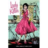 Lady Killer 1 by Jones, Joelle; Rich, Jamie S., 9781616557577