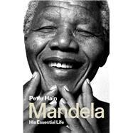Mandela His Essential Life by Hain, Peter, 9781786607577
