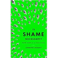 Is Shame Necessary? by JACQUET, JENNIFER, 9780307907578