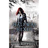 Halfway Hexed by Frost, Kimberly, 9780425267578