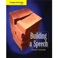 Cengage Advantage Books: Building a Speech by Metcalfe, Sheldon, 9780495567578