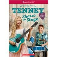 Tenney Shares the Stage (American Girl: Tenney Grant, Book 3) by Hertz, Kellen, 9781338117578