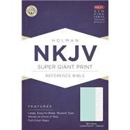 NKJV Super Giant Print Reference Bible, Mint Green LeatherTouch, Indexed by Holman Bible Staff, 9781433607578