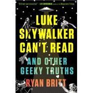Luke Skywalker Can't Read by Britt, Ryan, 9780147517579