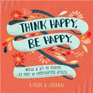 Think Happy, Be Happy by Workman Publishing, 9780761177579