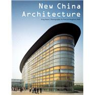 New China Architecture by Ruan, Xing; Bingham-Hall, Patrick, 9780794607579