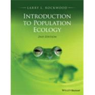 Introduction to Population Ecology by Rockwood, Larry L.; Witt, Jonathan W. (CON), 9781118947579