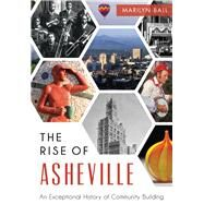 The Rise of Asheville by Ball, Marilyn, 9781467117579