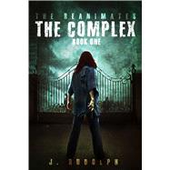 The Complex by Rudolph, J., 9781618687579