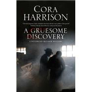 A Gruesome Discovery by Harrison, Cora, 9780727887580