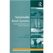 Sustainable Rural Systems: Sustainable Agriculture and Rural Communities by Robinson,Guy;Robinson,Guy, 9781138257580