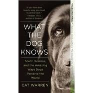 What the Dog Knows by Warren, Cat, 9781501107580