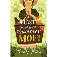 Last of the Summer Moët by Holden, Wendy, 9781784977580