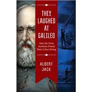 They Laughed at Galileo by Jack, Albert, 9781629147581