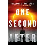 One Second After by Forstchen, William R., 9780765317582