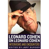 Leonard Cohen on Leonard Cohen by Burger, Jeff, 9781613747582