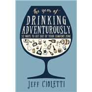 The Year of Drinking Adventurously by Cioletti, Jeff, 9781630267582