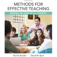 Methods for Effective Teaching Meeting the Needs of All Students, Enhanced Pearson eText with Loose-Leaf Version -- Access Card Package by Burden, Paul R.; Byrd, David M., 9780134057583