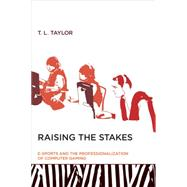 Raising the Stakes by Taylor, T. L., 9780262527583
