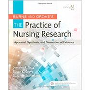 Burns and Grove's The Practice of Nursing Research by Gray, Jennifer R., Ph.D., R.N.; Grove, Susan K., Ph.D., R.N.; Sutherland, Suzanne, Ph.D., R.N., 9780323377584