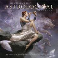 Astrological 2017 Calendar: 84th Edition of the World's Best Known, Most Trusted Astrology Calendar by Llewellyn, 9780738737584