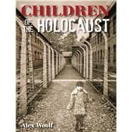 Children of the Holocaust by Woolf, Alex, 9780764167584