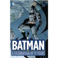 Batman: A Celebration of 75 Years by VARIOUSVARIOUS, 9781401247584