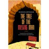 The Tale of the Missing Man by Ahtesham, Manzoor; Stark, Ulrike; Grunebaum, Jason, 9780810137585