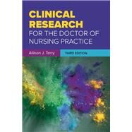 Clinical Research for the Doctor of Nursing Practice by Terry, Allison J., Ph.D., R.N., 9781284117585
