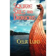 Square Sails and Dragons by Lund, Celia, 9781412057585