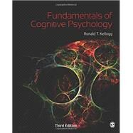Fundamentals of Cognitive Psychology by Kellogg, Ronald T., 9781483347585