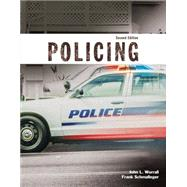 Policing by Worrall, John L.; Schmalleger, Frank, 9780133587586