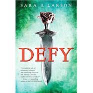 Defy (Defy, Book 1) by Larson, Sara B., 9780545597586