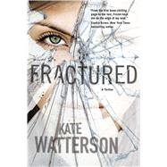 Fractured A Thriller by Watterson, Kate, 9780765377586
