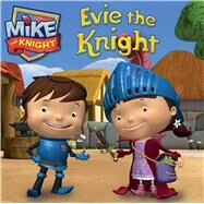 Evie the Knight by Testa, Maggie; HIT Entertainment, 9781481427586